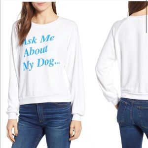 Wildfox Ask Me About My Dog Sweatshirt Jumper
